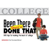 Been There, Should've Done That: 995 Tips for Making the Most of College